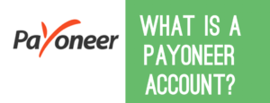 Payoneer review (2020)- Ultimate guide on how it works