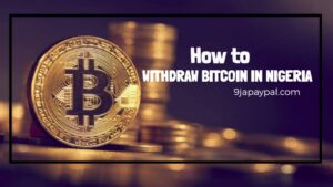 How To Withdraw Bitcoin In Nigeria